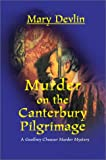 Murder on the Canterbury Pilgrimage:A Geoffrey Chaucer Murder Mystery, Mary Devlin, 0595744214