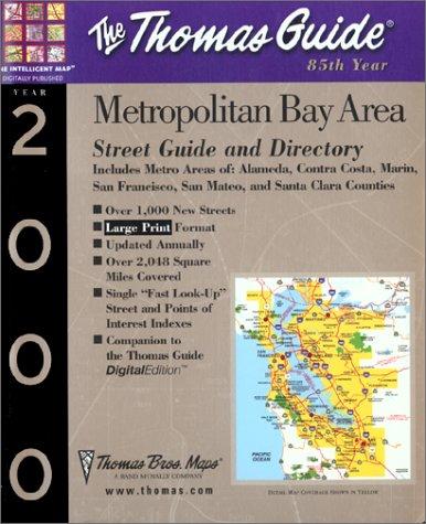 Thomas Guide 2000 Metropolitan Bay Area: Street Guide and Directory includes Metro Areas of Alameda, Contra Costa, Marin, San Francisco, San Mateo, and Santa Clara Counties