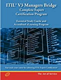 ITIL V3 Managers Bridge - Complete Expert Certification Program; Essential Study Guide and Accredited eLearning Program, Ivanka Menken, 174244265X