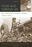 img - for Food and Everyday Life on Kentucky Family Farms, 1920-1950 (Kentucky Remembered: An Oral History Series) book / textbook / text book