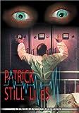Patrick Still Lives (General Release Edition)