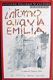 Intorno alla Via Emilia, Franco Nasi, 1884419461