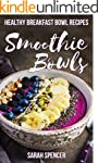Smoothie Bowls: 50 Healthy Smoothie B...