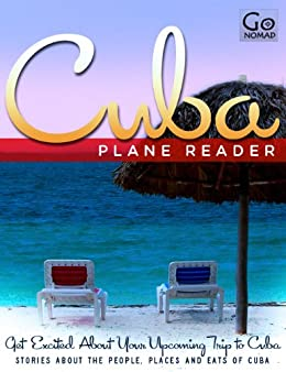 Cuba Plane Reader - Get Excited About Your Upcoming Trip to Cuba: Stories about the
