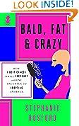 Bald, Fat & Crazy