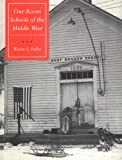One-Room Schools of the Middle West: An Illustrated History