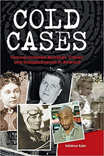 Amazon com: Cold Cases: Famous Unsolved Mysteries, Crimes, and