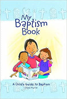 Book My Baptism Book: A Child's Guide to Baptism