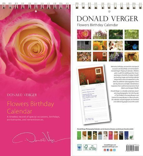 Donald Verger Rose Flower Birthday and Anniversary Perpetual Wall Desk Fine Art Books and Calendars - Unique and Great Nature Gifts for Valentine's Day, Mother's Day, Father's Day, Christmas -Xmas & Holidays for Him, Her, Women, Men, Mom, Dad, Husband, Wife, Son. Daughter - Updated 2014/2015 & Easter