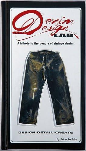 Denim Design Lab Brian Robbins 9780977301201 Amazoncom Books