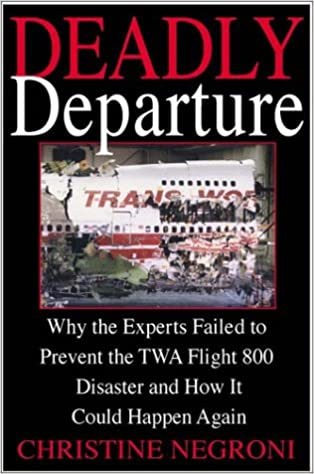 Deadly Departure: Why the Experts Failed to Prevent the TWA