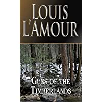 Guns of the Timberlands: A Novel