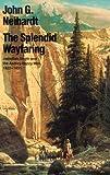 The Splendid Wayfaring, John G. Neihardt and John Neihardt, 0803257236