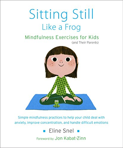 Sitting Still Like a Frog: Mindfulness Exercises for Kids (and Their ()