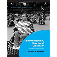 Communication, Sport and Disability: The Case of Power Soccer