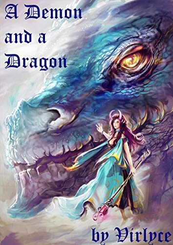 A Demon And A Dragon The Blue Mage Raised By Dragons Book 3