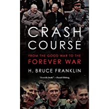 Crash Course: From the Good War to the Forever War (War Culture)