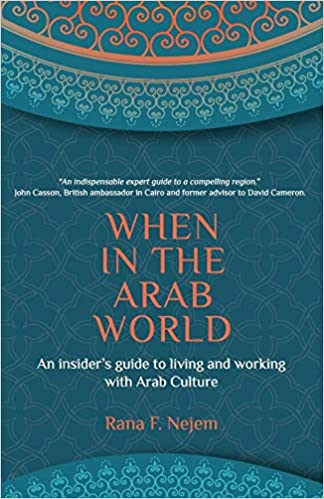 478eac753b9c0 When in the Arab World: An Insider's Guide to Living and Working ...