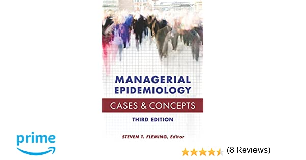 Managerial epidemiology cases and concepts steven t fleming managerial epidemiology cases and concepts steven t fleming 9781567936841 amazon books fandeluxe Images
