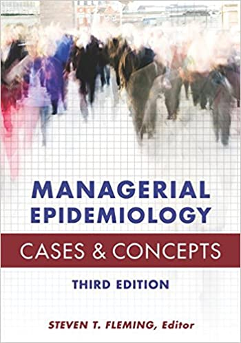 Managerial epidemiology cases and concepts steven t fleming managerial epidemiology cases and concepts third edition fandeluxe Images