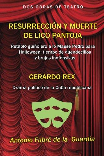 Resurrección y muerte de Lico Pantoja: Retablo guiñolero a lo Maese Pedro para Halloween (Spanish Edition)