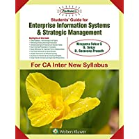 Padhuka's Students' Guide For Enterprise Information Systems & Strategic Management: CA Inter New Syllabus - for May 2019 Exams and onwards
