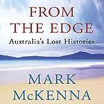 From the Edge: Australia's Lost Histories | Mark McKenna