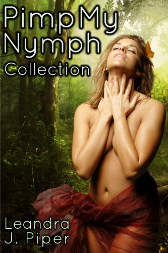 Pimp my Nymph (Erotic Fantasy Collection)