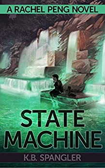State Machine (Rachel Peng Book 3) by [Spangler, K.B.]