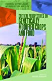 Critical Perspectives on Genetically Modified Crops and Food, , 1404205411
