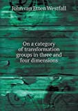 On a Category of Transformation Groups in Three and Four Dimensions, John Van Etten Westfall, 5518510705