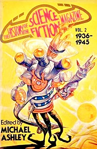 The History of the Science Fiction Magazine 1936-1945 [Vol 2] / Edited by Michael Ashley