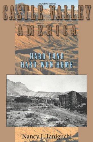 Castle Valley America: Hard Land, Hard-won Home