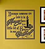Because someone we love is in Heaven there is a little bit of Heaven in our Christmas Vinyl Wall Art Decal Sticker