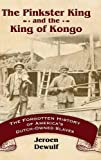 "Jeroen Dewulf, ""The Pinkster King and the King of Kongo: The Forgotten History of America's Dutch-Owned Slaves"" (U. Press of Mississippi, 2016)"