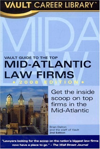 Vault Guide to the Top Mid-Atlantic Law Firms by Brian Dalton (2008-02-19) pdf