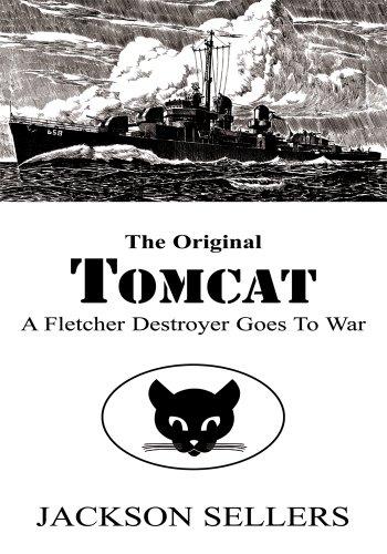 The Original Tomcat: A Fletcher Destroyer Goes to War