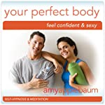 Create Your Perfect Body (Self-Hypnosis & Meditation): Feel Confident & Sexy |  Amy Applebaum Hypnosis