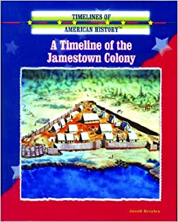 A Timeline of the Jamestown Colony (Timelines of American