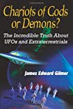 Chariots of Gods or Demons?, James Edward Gilmer, 0759693579