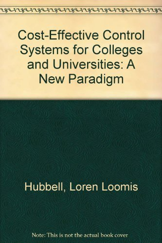 Cost-Effective Control Systems for Colleges and Universities: A New Paradigm by Hubbell Loren Loomis Dougherty Jennifer Dowling (1992-10-01) Paperback
