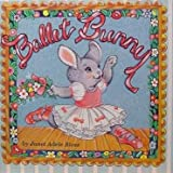 img - for Ballet Bunny by Janet Adele Bloss (1989-05-02) book / textbook / text book