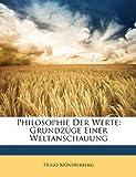 Philosophie Der Werte: Grundzüge Einer Weltanschauung, Hugo Mnsterberg and Hugo Münsterberg, 1142474305