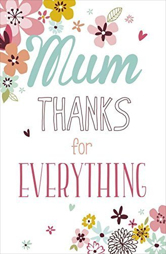 Amazon mum thanks for everything mothers day greetings card mum thanks for everything mothers day greetings card m4hsunfo