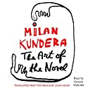 The Art of the Novel Audiobook by Milan Kundera, Linda Asher (translator) Narrated by Graeme Malcolm