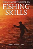 img - for Complete Guide to Fishing Skills by Tony Whieldon (1997-03-04) book / textbook / text book