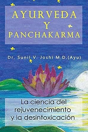 Amazon.com: Ayurveda y panchakarma: La ciencia del ...