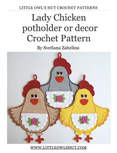 Lady Chicken Decor or potholder Crochet Pattern Amigurumi (LittleOwlsHut)