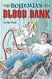 Bohemian Blood Bank, D. H. Theile, 141963867X