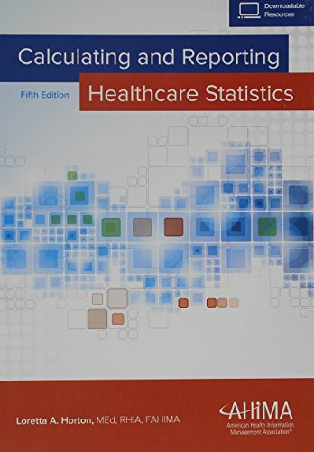 Calculating and Reporting Healthcare Statistics, by Loretta A Horton